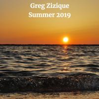 Greg Zizique - Summer 2019