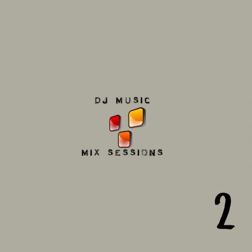DJ Music Sessions - Session 2