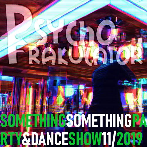 Something Something Party & Dance Show 11/2019