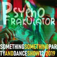 Something Something Party & Dance Show 12/2019