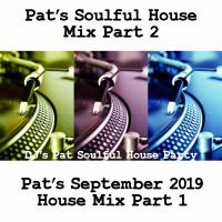 Pat's September 2019 House Mix Part 1
