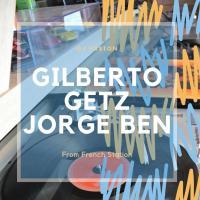 Giberto Getz Jorge Ben