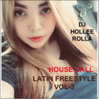 DJ HOLLEE ROLLA-HOUSE CALL(Latin Freestyle Vol-3)