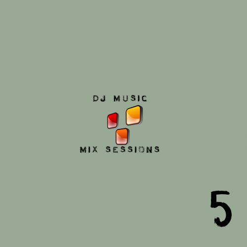 DJ Music Sessions - Session 5