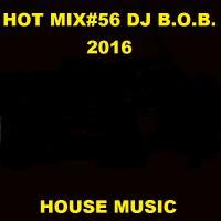 HOT MIX#56 DJ B.O.B. 2016