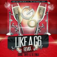 Far East Movement ft. The Cataracs x DEV - Like A G6 [DANIEL ONYX & DJ Erika Remix]