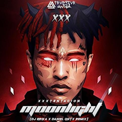 XXXTENTACION - Moonlight [DJ Erika & DANIEL ONYX Remix]