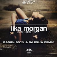 Lika Morgan - Sweet Dreams [DANIEL ONYX & DJ Erika Remix Version 2]