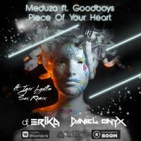 Meduza ft. Goodboys - Piece Of Your Heart [DANIEL ONYX & DJ Erika ft. Igor Lyutts Remix]