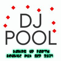 DJ POOL HANDS UP PARTY BOUNCE MIX SEP 2019