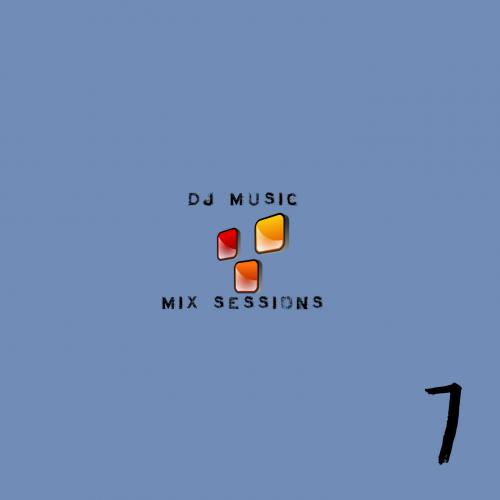 DJ Music Sessions - Session 7