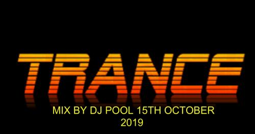 TRANCE MIX BY DJ POOL 15TH OCTOBER 2019