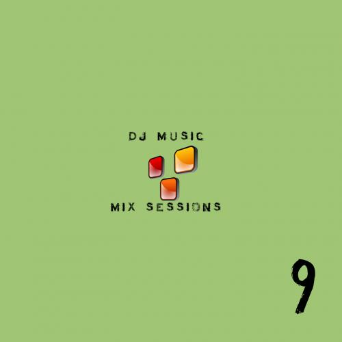 DJ Music Mix Sessions - Session 9