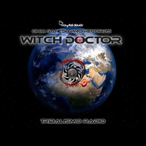 The Witch Doctor Live @ Tribalismo Radio 22nd October 2019