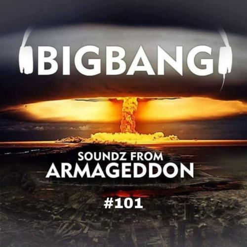 Bigbang - Soundz From Armageddon #101 (23-10-2019)