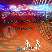 Everybody Is A Discodancer Part #132