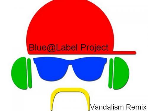 Blue@Label Project (Vandalism Remix)