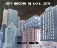 HOT MIX#95 DJ B.O.B. 2019