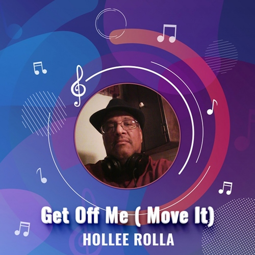 DJ HOLLEE ROLLA - Get Off Of Me ( Move It )