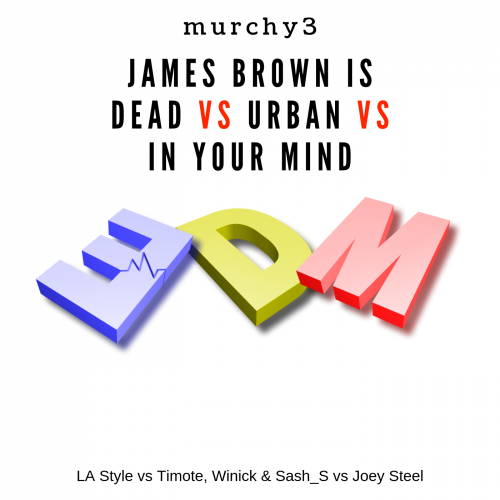 James Brown Is Dead vs Urban vs In Your Mind