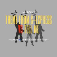 Theme From S-Express vs Tell Me (S-Express vs Arioso & Sebastian Knight)