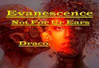 Evanescence! Not for Ur Ears