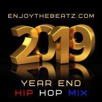 EnjoyTheBEATZ.com 2019 Year End Hip Hop Mix