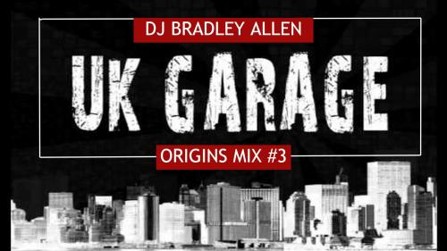 UK Garage Origins Mix #3