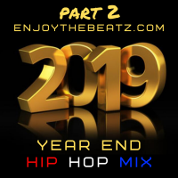 EnjoyTheBEATZ 2019 Year End Hip Hop Mix (part 2)