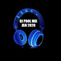 DJ POOL MIX JAN 2020