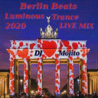 BERLIN BEATS - LUMINOUS TRANCE - NEW SET LIVE MIX