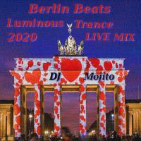 BERLIN BEATS - LUMINOUS TRANCE - NEW SET LIVE MIX