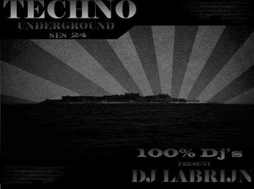 Dj Labrijn - Techno Underground ses 24