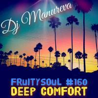 Dj Manureva - Fruitysoul 160 - Deep Comfort
