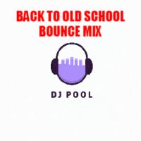 BACK TO OLD SCHOOL BOUNCE MIX BY DJPOOL
