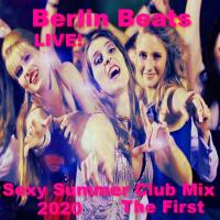 BERLIN BEATS - SEXY SUMMER CLUB MIX 2020 THE FIRST