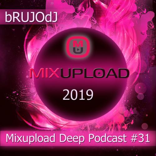 bRUJOdJ - Mixupload Deep Podcast 31 (2019) [Mixupload Recordings] Techouse/Deep House