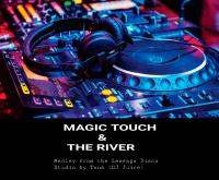 MAGIC TOUCH medley with THE RIVER