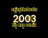 EnjoyTheBEATZ.com 2003 Hip Hop Mix