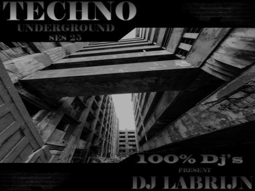 Dj Labrijn - Techno Underground ses 25
