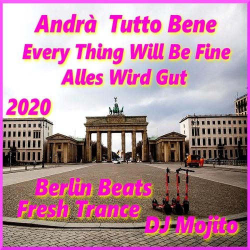 DJ Mojito - Andrà Tutto Bene - Everything Will Be Fine - Stay Safe!