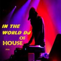In The World DJ of House mix
