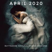 April 2020 - Iain Willis pres The Buttnaked Soulful House Sessions