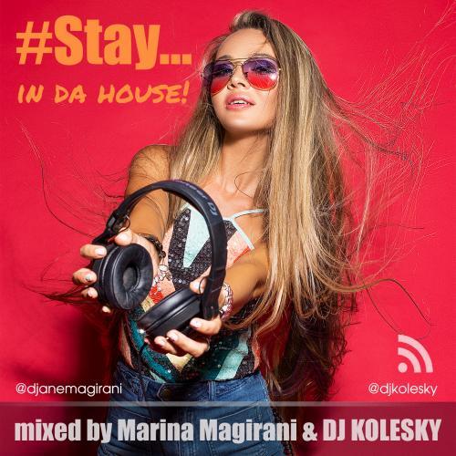 Stay In Da House by Marina Magirani & Dj Kolesky