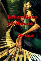 Intentions of House