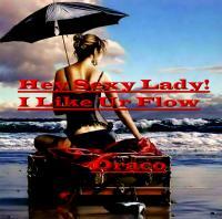 Hey Sexy Lady! I Like Ur Flow