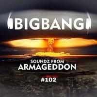 Bigbang - Soundz From Armageddon #102 (02-05-2020)