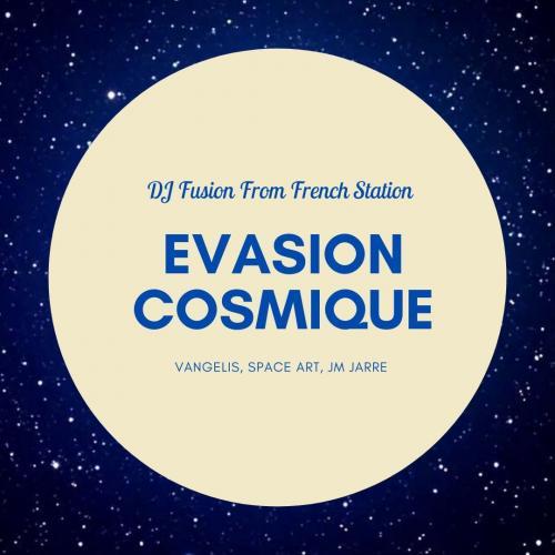 Evasion Cosmique