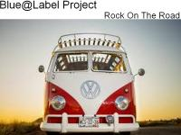 BLUE@LABEL Project (Rock On The Road)