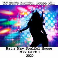 Pat's May Soulful House Mix Part 1